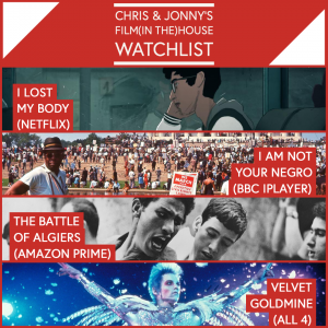 Chris & Jonny's Filmhouse Watch List (26.06.20)
