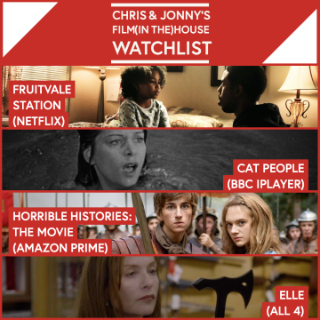 Chris & Jonny's Filmhouse Watch List 14/08/2020