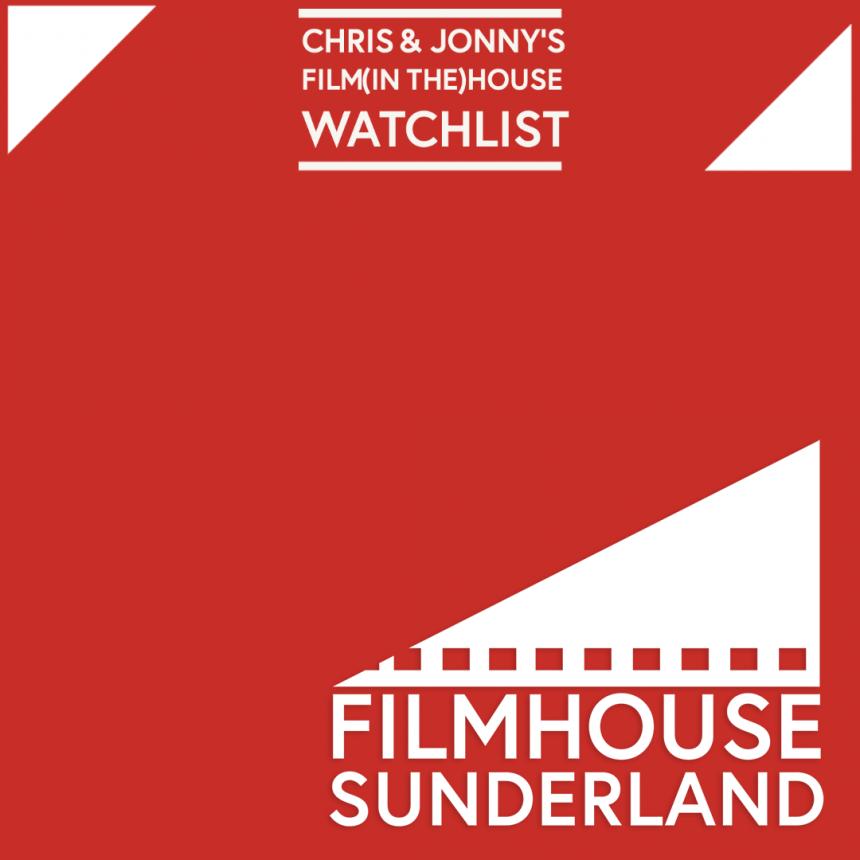 Chris & Jonny's Filmhouse Watch List – 09.07.21