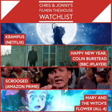 Chris & Jonny's Filmhouse Watch List 18/12/2020