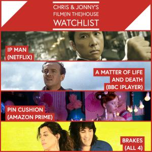 Chris & Jonny's Filmhouse Watch List – 26.02.21